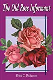 The Old Rose Informant by Brent C. Dickerson (Paperback)