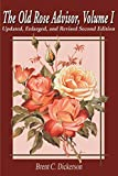 The Old Rose Advisor (Volume 1, 2nd Edition)  by Brent C. Dickerson (Paperback)