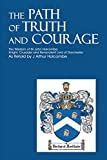 The Path of Truth and Courage: The Wisdom of Sir John Holcombe Knight, Crusader and Benevolent Lord of Dorchester