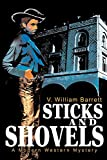 Sticks and Shovels: A Modern Western Mystery