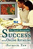Buy Success With Online Retailing: For Small Businesses from Amazon