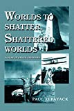 Worlds to Shatter, Shattered Worlds