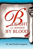 Bought and Bonded By Blood