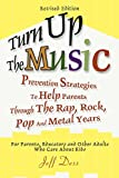 : Turn Up The Music: Prevention Strategies To Help Parents Through The Rap, Rock, Pop And Metal Years