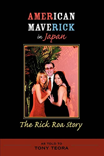 American Maverick in Japan: The Rick Roa Story, Teora, Tony