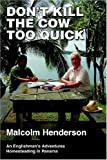 Don't Kill the Cow Too Quick : An Englishman's Adventures Homesteading in Panama - book cover picture