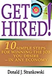 Get Hired! : 10 Simple Steps for Winning the Job You Desire–in Any Economy