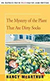 The Mystery of the Plant That Ate Dirty Socks 09:22
