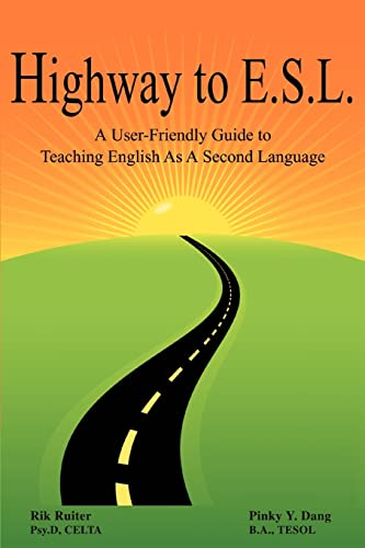 Highway to E.S.L. : a user-friendly guide to teaching English as a second language