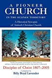 A Pioneer Church in the Oconee Territory A Historical Synopsis of Antioch Christian Church