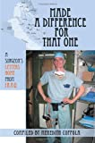 Made a Difference for That One: A Surgeon´s Letters Home from Iraq