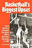 Basketball's Biggest Upset Texas Western Changed the Sport With a Win over Kentucky in 1966