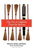 The Pen Is Mightier Than the Broom: Memoirs, Stories, and Poems, Barbara Shine (editor)