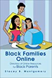 Black Families Online: Directory of Online Resources for Black Parents: $26.54