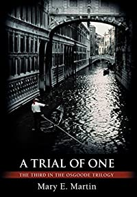 A Trial of One by Mary E. Martin