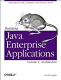 Building Java Enterprise Applications, Vol. 1: Architecture (O'Reilly Java)