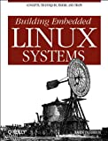 Building Embedded Linux Systems - book cover picture
