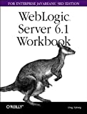 WebLogic 6.1 Server Workbook for Enterprise JavaBeans (3rd Edition)