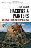 Hackers and Painters: Big Ideas from the Computer Age/Paul Graham