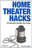 Home Theater Hacks (Hacks)/Brett McLaughlin