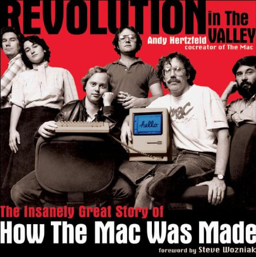 763. Revolution in The Valley: The Insanely Great Story of How the Mac Was Made