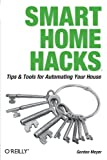 Smart Home Hacks (Hacks) - book cover picture