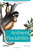 Ambient Findability, at Amazon.com.