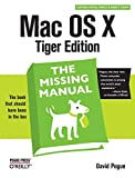 Mac OS X: The Missing Manual, Tiger Ed (Missing Manual)