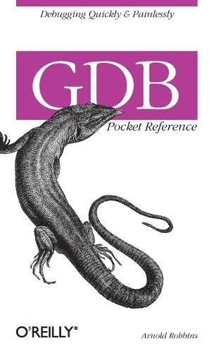 GDB Pocket Reference (Pocket Reference (O'Reilly))