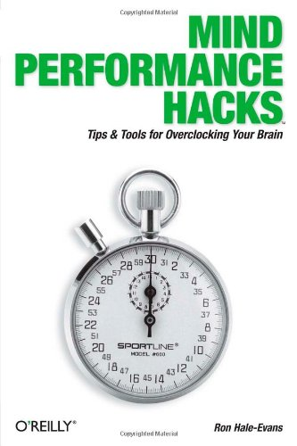 565. Mind Performance Hacks: Tips & Tools for Overclocking Your Brain