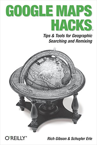 Book Cover: Google Maps Hacks: Tips & Tools for Geographic Searching and Remixing (Hacks