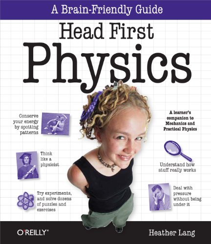 Head First Physics: A learner's companion to mechanics and practical physics (AP Physics B - Advanced Placement), Lang, Heather