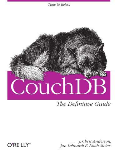 CouchDB: The Definitive Guide: Time to Relax (Animal Guide)