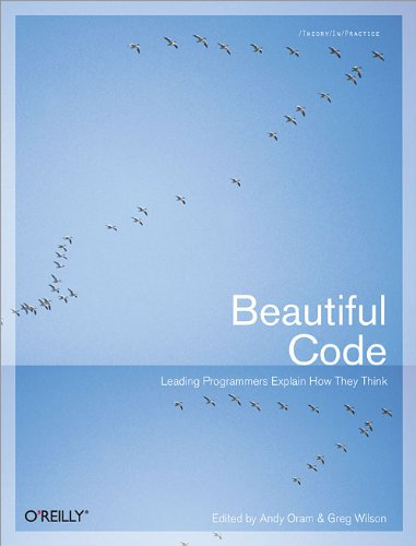 Beautiful Code: Leading Programmers Explain How They Think (Theory in Practice (O