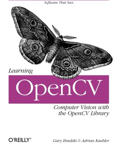 Learning OpenCV: Computer Vision with the OpenCV Library