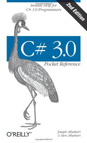 C# 3.0 Pocket Reference: Instant Help for C# 3.0 Programmers (Pocket Reference (O'Reilly))