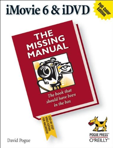 Book Cover: iMovie 6 & IDVD: The Missing Manual (Missing Manual)