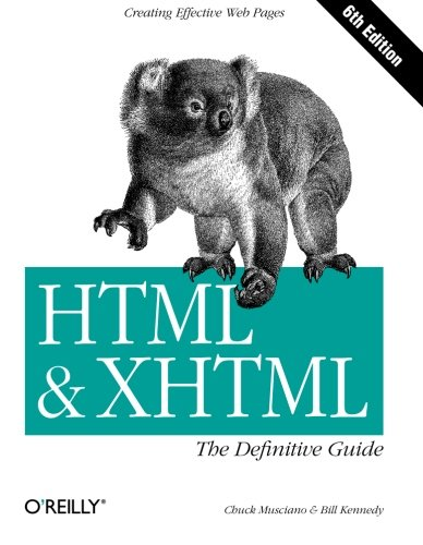 HTML & XHTML: The Definitive Guide (6th Edition) - Chuck Musciano, Bill Kennedy