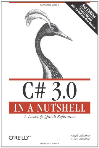 C# 3.0 in a Nutshell: A Desktop Quick Reference (In a Nutshell (O