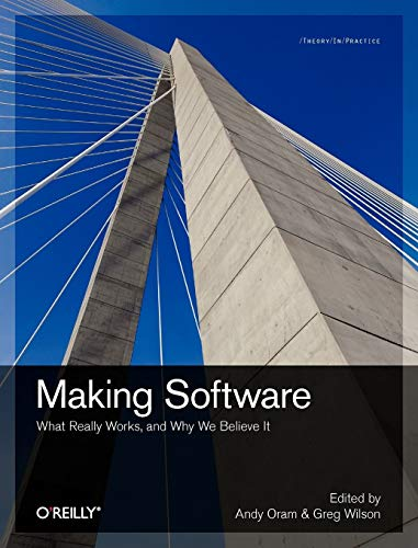 118. Making Software: What Really Works, and Why We Believe It
