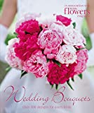 Wedding Bouquets: Over 300 Designs for Every Bride (ペーパーバック)