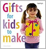 Gifts for Kids to Make by Cheryl Owen