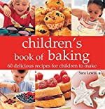 Kids' Baking: 60 Delicious Recipes for Children to Make by Sarah Lewis