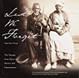 Lest We Forget: The Passage from Africa to Slavery and Emancipation: A Three-Dimensional Interactive Book with Photographs and Documents from the Black Holocaust Exhibit - book cover picture