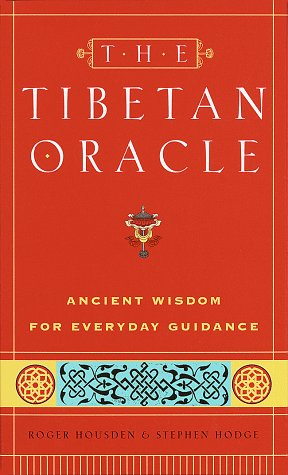 The Tibetan Oracle: Ancient Wisdom for Everyday Guidance, Housden, Roger