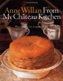 Anne Willan: From My Chateau Kitchen - book cover picture