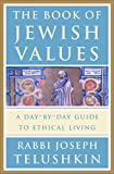 The Book of Jewish Values : A Day-by-Day Guide to Ethical Living - book cover picture
