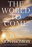 The World to Come : The Guides' Long-Awaited Predictions for the Dawning Age - book cover picture