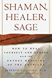Cover Image of Shaman, Healer, Sage: How to Heal Yourself and Others With the Energy Medicine of the Americas by Alberto, Phd Villoldo published by Harmony Books