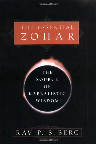 The Essential Zohar: The Source of Kabbalistic Wisdom, Berg, Rav P.S.